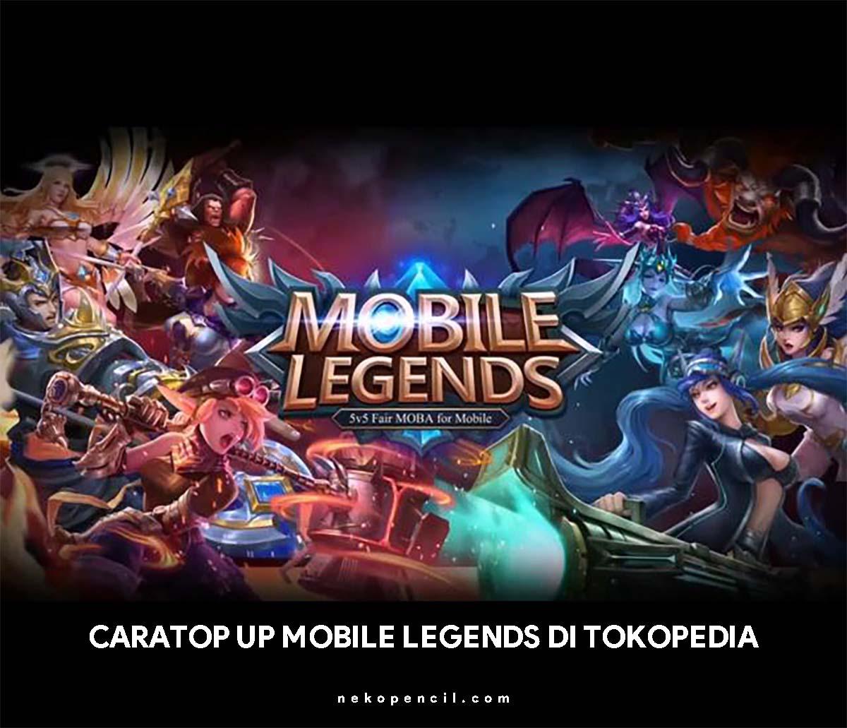 Cara Top Up Diamond Mobile Legends Di Tokopedia Nekopencil